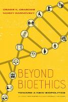 Beyond Bioethics: Toward a New...