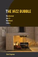 The Jazz Bubble: Neoclassical Jazz in...