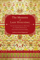 The Memoirs of Lady Hyegyong: The...