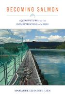 Becoming Salmon: Aquaculture and the...