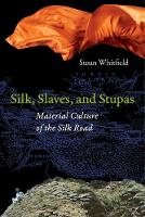 Silk, Slaves, and Stupas: Material...