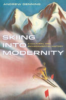 Skiing into Modernity: A Cultural and...