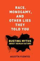 Race, Monogamy, and Other Lies They...
