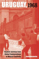 Uruguay, 1968: Student Activism from...