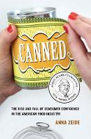 Canned: The Rise and Fall of Consumer...
