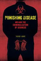 Punishing Disease: HIV and the...