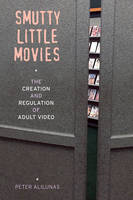Smutty Little Movies: The Creation ...