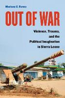 Out of War: Violence, Trauma, and the...