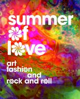 Summer of Love: Art, Fashion, and ...