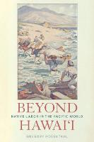 Beyond Hawai'i: Native Labor in the...