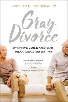 Gray Divorce: What We Lose and Gain...