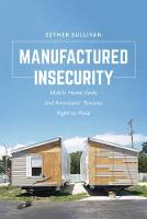 Manufactured Insecurity: Mobile Home...