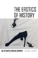 The Erotics of History: An Atlantic...