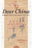 Dear China: Emigrant Letters and...