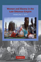 Women and Slavery in the Late Ottoman...