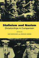 Stalinism and Nazism: Dictatorships ...