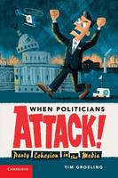 When Politicians Attack: Party...
