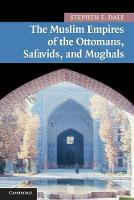 The Muslim Empires of the Ottomans,...