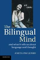 The Bilingual Mind: and What it Tells...