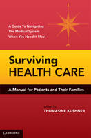 Surviving Health Care: A Manual for...