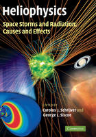 Heliophysics: Space Storms and...