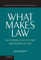 What Makes Law: An Introduction to ...