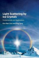 Light Scattering by Ice Crystals:...