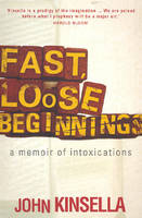 Fast, Loose Beginnings: A Memoir of...