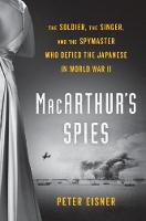 Macarthur's Spies: The Soldier, the...