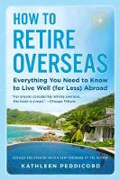 How to Retire Overseas: Everything ...