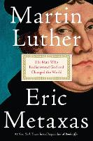 Martin Luther: The Man Who...