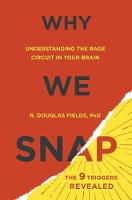 Why We Snap: Understanding the Rage...