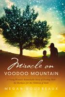Miracle on Voodoo Mountain: A Young...