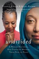 Undivided: A Muslim Daughter, Her...