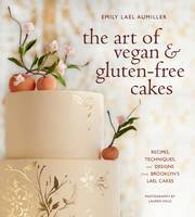 The Art of Vegan & Gluten-Free Cakes