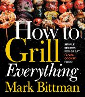 How to Grill Everything: Simple...