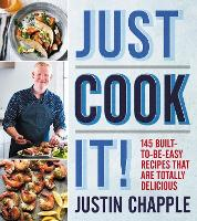 Just Cook It!: 145 Built-to-Be-Easy...