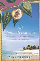 The Spice Necklace: My Adventures in...