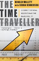 The Time Traveller: One Man's Mission...