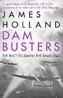 Dam Busters: The Race to Smash the...