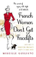 French Women Don't Get Facelifts:...