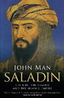 Saladin: The Life, the Legend and the...