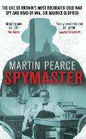 Spymaster: The Life of Britain's Most...