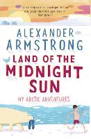 Land of the Midnight Sun: My Arctic...