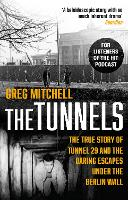 The Tunnels: The Untold Story of the...