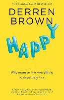 Happy: Why More or Less Everything is...