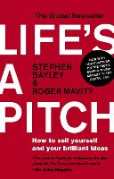 Life's a Pitch: How to Sell Yourself...