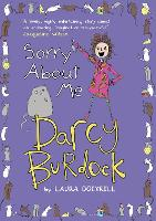 Darcy Burdock: Sorry About Me: Book 3