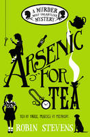 Arsenic for Tea: A Murder Most...