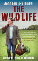 The Wild Life: A Year of Living on...